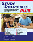 Study Strategies Plus: Building Study Skills & Executive Functioning for School Success by Harvey C. Parker, Leslie Davis, Sandi Sirotowitz (Paperback, 2012)