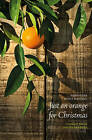 Just an Orange for Christmas : Stories from the Wairarapa by Christine Hunt Daniell (Paperback, 2013)