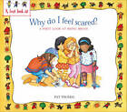 Being Brave: Why Do I Feel Scared? by Pat Thomas (Paperback, 2013)