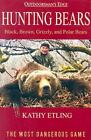 Hunting Bears : Black, Brown, Grizzly, and Polar Bears by Kathy Etling (2003, Paperback)