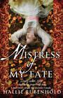 Mistress of My Fate: Bk. 1 by Hallie Rubenhold (Paperback, 2012)