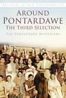 Around Pontardawe: The Third Selection by The Pontardawe Historians (Paperback, 2013)