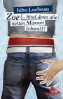 Zoe - Sind denn alle netten Männer schwul?! von Bibo Loebnau (2009, Gebunden)