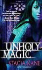 Unholy Magic by Stacia Kane (Paperback / softback, 2010)