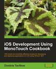 IOS Development Using MonoTouch Cookbook by Dimitris Tavlikos (Paperback, 2011)