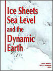 Ice Sheets, Sea Level and the Dynamic Earth by American Geophysical Union (Microfilm, 2002)