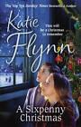 A Sixpenny Christmas by Katie Flynn (Hardback, 2012)