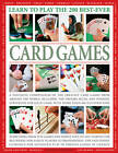 Learn to Play the 200 Best-ever Card Games: a Fantastic Compendium of the Greatest Card Games from Around the World, Including History, Rules, and Winning Strategies for Each Game, with More Than 400 Illustrations by Jeremy Harwood (Paperback, 2013)