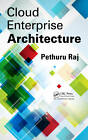 Cloud Enterprise Architecture by Pethuru Raj (Hardback, 2012)