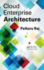 Cloud Enterprise Architecture by Pethuru Raj (Hardback, 2012)