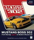 Mustang Boss 302: From Racing Legend to Modern Muscle Car by Donald Farr (Hardback, 2013)