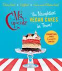 Ms Cupcake: The Naughtiest Vegan Cakes in Town by Mellissa Morgan (Hardback, 2013)