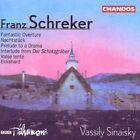Franz Schreker - : Fantastic Overture; Nachtstück; Prelude to a Drama; Interlude from Der Schatzgräber;