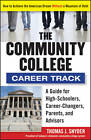 The Community College Career Track: How to Achieve the American Dream without a Mountain of Debt by Thomas Snyder (Paperback, 2012)