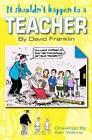 It Shouldn't Happen to a Teacher by David Franklin (Paperback, 2012)