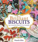 Brilliant Biscuits: Fun-to-decorate Biscuits for All Occasions by Pamela Giles (Paperback, 2012)