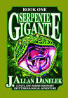 Serpente Gigante: A Paul and Sarah Manhart Cryptozoological Adventure - Book One by J. Allen Denelek (Paperback, 2013)