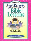 Instant Bible Lessons : Bible Truths by Pamela J. Kuhn (1997, Paperback)