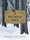 A Reliable Wife by Robert Goolrick (2010, Paperback, Large Type)
