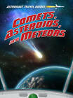 Comets, Asteroids, and Meteors by Stuart Atkinson (Hardback, 2012)
