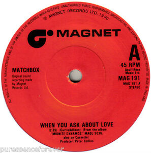 MATCHBOX-When-You-Ask-About-Love-UK-2-Tk-1980-7-034-Single