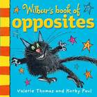 Wilbur's Book of Opposites by Valerie Thomas (Undefined, 2013)