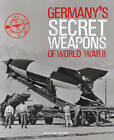 Germany's Secret Weapons of WWII by Roger Ford (Hardback, 2013)