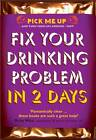 Fix Your Drinking Problem in 2 Days by Chris Williams (Paperback, 2012)