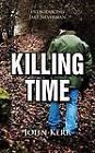 Killing Time by John Kerr (Paperback, 2013)