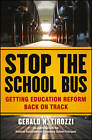 Stop the School Bus: Getting Education Reform Back on Track by Gerald N. Tirozzi (Hardback, 2013)