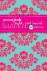 Pocket Posh Sudoku and Beyond: 100 Puzzles by The Puzzle Society (Paperback, 2013)