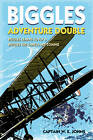 Biggles Adventure Double: Biggles Learns to Fly & Biggles the Camels are Coming: WWI Omnibus Edition by W. E. Johns (Hardback, 2012)