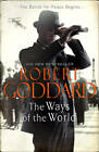 The Ways of the World: (The Wide World - James Maxted 1) by Robert Goddard (Paperback, 2013)