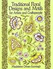 Traditional Floral Designs and Motifs for Artists and Craftspeople by Madeleine Orban-Szontagh (Paperback, 1990)