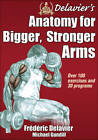 Delavier's Anatomy for Bigger, Stronger Arms by Frederic Delavier, Michael Gundill (Paperback, 2012)