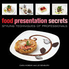 Food Presentation Secrets: Styling Techniques of Professionals by Cara Hobday, Jo Denbury (Hardback)