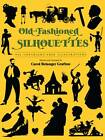 Old Fashioned Silhouettes by Carol Belanger Grafton (Paperback, 1993)