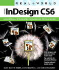 Real World InDesign CS6 by David Blatner, Bob Bringhurst, Olav Martin Kvern (Paperback, 2012)