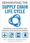 Reinventing the Supply Chain Life Cycle: Strategies and Methods for Analysis and Decision Making by Marc J. Schniederjans, Stephen B. LeGrand (Hardback, 2012)