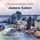 James Asher - Dance of the Light/Rivers of Life (2004)