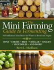 Mini Farming Guide to Fermenting: Self Sufficiency from Beer and Breads to Wines and Yogurt by Brett L. Markham (Paperback, 2012)
