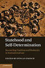 Statehood and Self-Determination: Reconciling Tradition and Modernity in International Law by Cambridge University Press (Hardback, 2013)