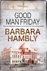 Good Man Friday by Barbara Hambly (Hardback, 2013)