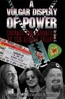 A Vulgar Display of Power : Courage and Carnage at the Alrosa Villa by Chris Armold (2007, Paperback)