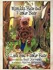Matilda Bear and Father Bear: I Love You Father Bear by Suzi James (Paperback / softback, 2012)