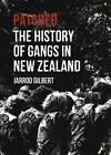 Patched: The History of Gangs in New Zealand by Jarrod Gilbert (Paperback, 2013)
