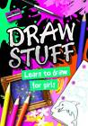 Draw Stuff: For Girls by Holly Brook-Piper, Autumn Publishing Inc. (Hardback, 2012)