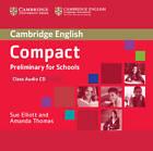 Compact Preliminary for Schools Class Audio CD by Sue Elliott, Amanda Thomas (CD-Audio, 2013)
