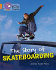 Collins Big Cat Progress: The Story of Skateboarding: Band 06 Orange/Band 12 Copper by Andrew Peters (Paperback, 2013)