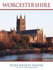 Worcestershire by Peter J. Neville Havins (Hardback, 2012)